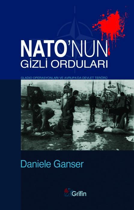 Nato'nun Gizli Orduları  Gladio Operasyonları ve Avrupa'da Devlet Terörü